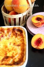 cuisiner les peches recette clafoutis aux peches et eau de fleur d oranger recettes