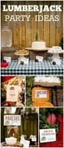 81 best lumberjack camping party inspiration images on pinterest