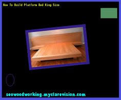 Woodworking Plans Platform Bed by Diy King Size Platform Bed Frame 075854 Woodworking Plans And