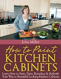 amazon com how to paint kitchen cabinets learn how to stain