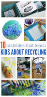 10 activities that teach kids about recycling earth planets and