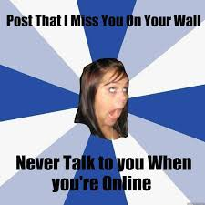 I Miss You Meme - post on your facebook wall that i miss you meme