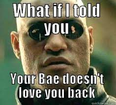 I Love You Bae Meme - matrix morpheus memes quickmeme