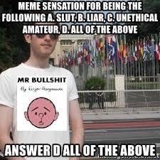 Sluts Memes - meme sensation for being the following a slut b liar c
