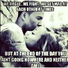 Baby You Still Mad Meme - fresh we argue we fight we get mad at each other at times but at the