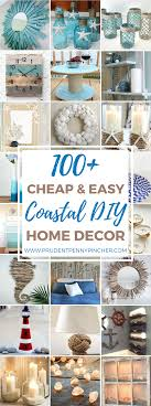 diy for home decor 100 cheap and easy coastal diy home decor ideas prudent penny