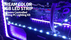pc led light strips dream color pc case rgb led strip youtube