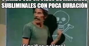Don Ramon Meme - significa peligro meme don ramon peligro best of the funny meme