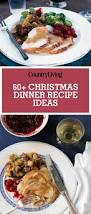 70 easy christmas dinner ideas best holiday meal recipes