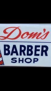 dom u0027s barber shop barbers 31 s main st telford pa phone