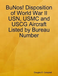 disposition bureau bunos disposition of war ii usn usmc and uscg aircraft