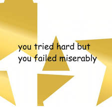 You Tried Meme - you tried hard but you failed miserably fail meme on me me