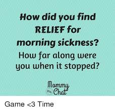 Morning Sickness Meme - how did you find relief for morning sickness how far along were you