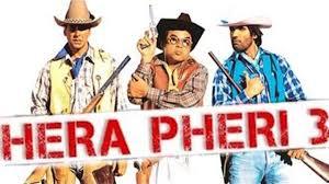 hera pheri 3 2017 movie full star cast u0026 crew release date
