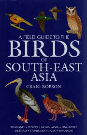 a field guide to the birds of south east asia craig robson nhbs
