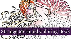 strange mermaid coloring book by megan rose gedris u2014 kickstarter