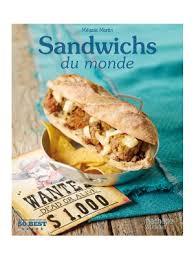 livre cuisine du monde sandwichs du monde livre de cuisine mélanie martin