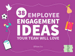 38 employee engagement ideas your team will