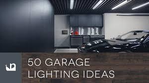 50 garage lighting ideas for men youtube