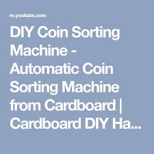 diy hacks youtube diy coin sorting machine automatic coin sorting machine from