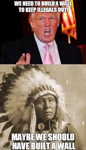 Native Memes - donald trump and native american memes imgflip