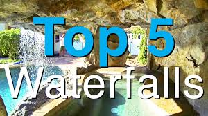 backyard waterfalls top 5 best waterfalls u0026 water features youtube