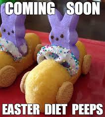Easter Funny Memes - easter diet peeps imgflip