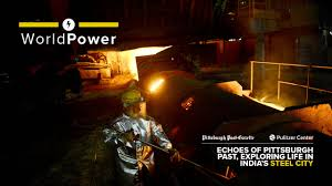 world power echoes of pittsburgh past exploring life in india u0027s