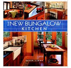 the new bungalow kitchen peter labau 9781561588626 amazon com
