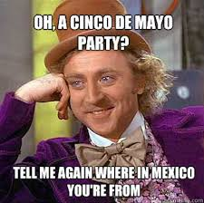 Meme Cinco De Mayo - look all your cinco de mayo memes in one click bait listicle pocho