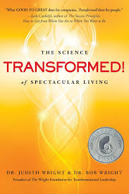 transformed the science of spectacular living dr judith wright