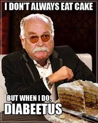 Funny Diabetes Memes - i don t always eat cake but when i do diabetes http www