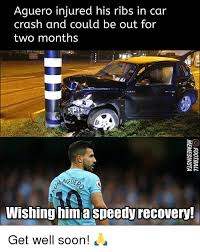 Soon Car Meme - aguero injured his ribs in car crash and could be out for two months