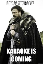 Asian Karaoke Meme - brace yourself karaoke is coming winter is coming quickmeme