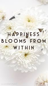 quotes about smiling in life happiness blooms from within