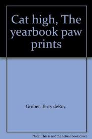 cat high yearbook 9780914629771 cat high the yearbook abebooks terry d