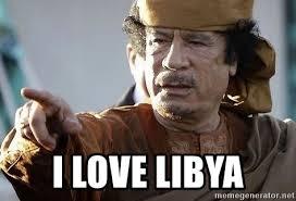 Gaddafi Meme - i love libya gaddafi meme generator