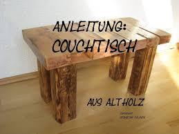 Wohnzimmertisch Holz Selber Bauen Couchtisch Aus Altholz Möbel Mit Geschichte Youtube