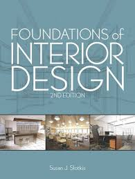 interior design book foundations of interior design susan j slotkis fairchild books