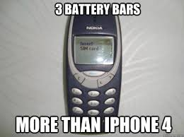 Iphone 4 Meme - 3 battery bars more than iphone 4 nokia 3310 quickmeme