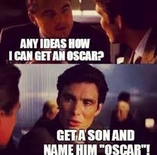 Funny Oscar Memes - any ideas how i can get an oscar