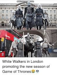 London Meme - white walkers in london promoting the new season of game of thrones