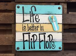 sign life is better in flip flops reclaimed wood wall beach house