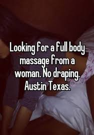 No Draping Massage Looking For A Full Body Massage From A Woman No Draping Austin