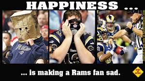 Rams Memes - happiness is making rams fans sad sport of history