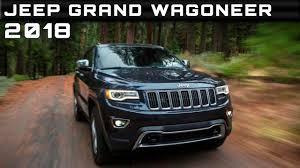 jeep wagoneer 2019 2018 jeep grand wagoneer review rendered price specs release date