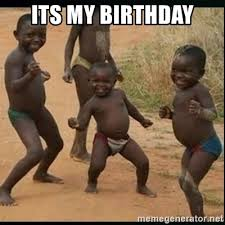 Its My Birthday Meme - its my birthday dancing black kid meme generator