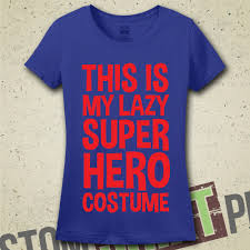 Halloween Costume Shirts This Is My Lazy Superhero Costume T Shirt Tee By Mintytees On