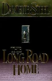 The Cottage Danielle Steel by Fiction Book Review The Long Road Home By Danielle Steel Author