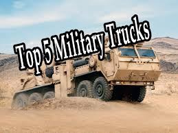 modern army vehicles top 5 military trucks best military vehicles armored heavy cars